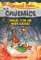 Geronimo Stilton : Help, Im in Hot Lava! (Cavemice #3) - Stilton, Geronimo