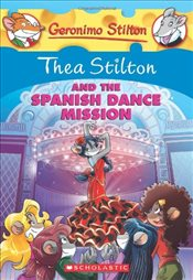 Geronimo Stilton : Thea Stilton and the Spanish Dance Mission  - Stilton, Thea