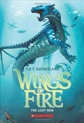Wings of Fire Book Two : The Lost Heir - Sutherland, Tui T.
