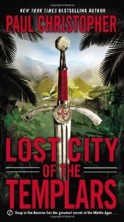Lost City of the Templars - Christopher, Paul