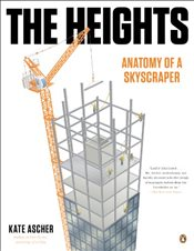 Heights : Anatomy of a Skyscraper - Ascher, Kate