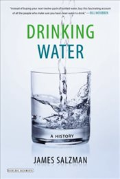 Drinking Water : A History - Salzman, James