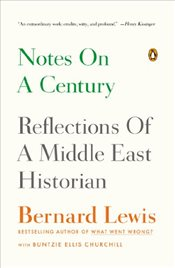 Notes on a Century : Reflections of a Middle East Historian - Lewis, Bernard