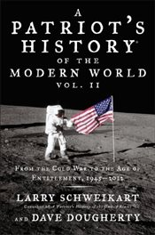 Patriots History of the Modern World, Vol. II : From the Cold War to the Age of Entitlement, 1945  - Schweikart, Larry
