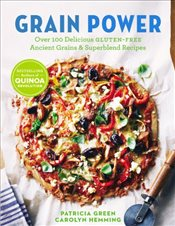 Grain Power : Over 100 Delicious Gluten-Free Ancient Grains & Superblend Recipes - Green, Patricia
