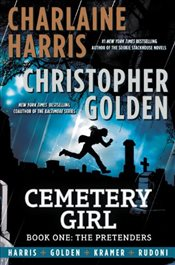 Cemetery Girl, Book One: The Pretenders (Cemetery Girl Trilogy) - Harris, Charlaine