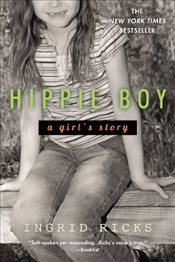 Hippie Boy : A Girls Story - Ricks, Ingrid
