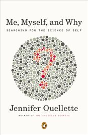 Me Myself and Why : Searching for the Science of Self - Ouellette, Jennifer