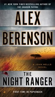 Night Ranger (John Wells Novel) - Berenson, Alex
