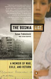 Bosnia List : A Memoir of War, Exile and Return - Trebincevic, Kenan
