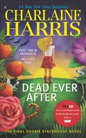 Dead Ever After: A Sookie Stackhouse Novel (Sookie Stackhouse/True Blood) - Harris, Charlaine