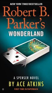 Robert B. Parkers Wonderland (Spenser) - Atkins, Ace