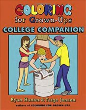 Coloring for Grown-Ups College Companion - Hunter, Ryan