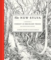 New Sylva : A Discourse of Forest and Orchard Trees for the Twenty-First Century - Hemery, Gabriel