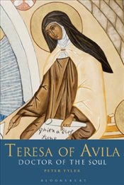 Teresa of Avila : Doctor of the Soul - Tyler, Peter