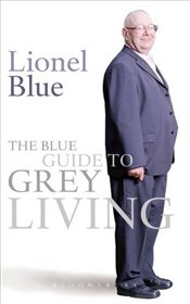 Blue Guide to Grey Living - Blue, Lionel