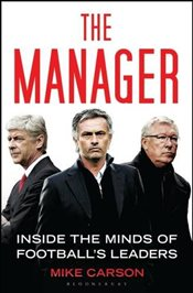 Manager : Inside the Minds of Footballs Leaders - Carson, Mike