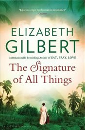 Signature of All Things - Gilbert, Elizabeth
