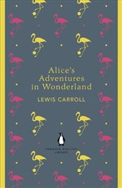 Alices Adventures in Wonderland and Through the Looking Glass  - Carroll, Lewis