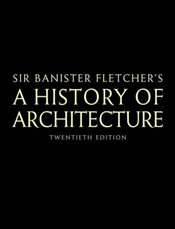 Banister Fletchers A History of Architecture - Collective,