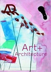 Art and Architecture : Interchange of Ideas, the Effect on Architectural Inspiration and Work - Collective,
