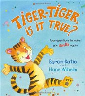 Tiger-Tiger, Is It True? : Four Questions to Make You Smile Again - Katie, Byron