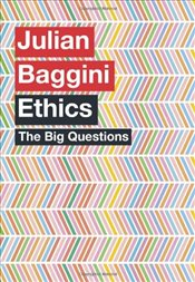 Big Questions : Ethics - Baggini, Julian