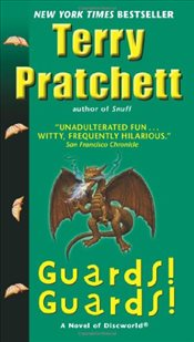 Guards! Guards! : Discworld 8 - Pratchett, Terry