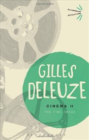 Cinema 2 : Time-Image - Deleuze, Gilles