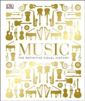 Music : The Definitive Visual History -