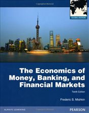 Economics of Money, Banking and Financial Markets 10e PGE : with MyEconLab - Mishkin, Frederic S.
