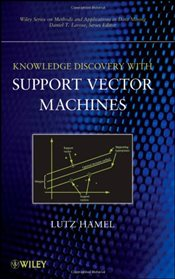 Knowledge Discovery with Support Vector Machines (Wiley Series on Methods and Applications in Data M - Hamel, Lutz. H.