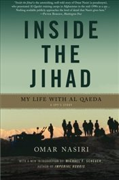 Inside the Jihad : My Life with Al Qaeda - Nasiri, Omar