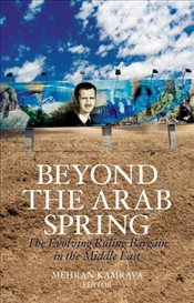 Beyond the Arab Spring : The Evolving Ruling Bargain in the Middle East - Kamrava, Mehran
