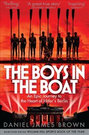 Boys in the Boat - Brown, Daniel James