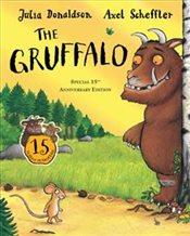 Gruffalo : 15th Anniversary Edition - Donaldson, Julia