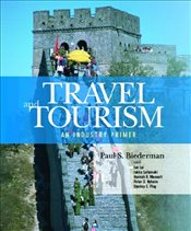 Travel and Tourism: an Industry Primer 1E - Biederman, Paul S.