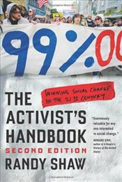 Activists Handbook : Winning Social Change in the 21st Century - Shaw, Randy