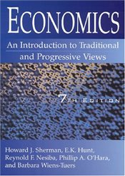 Economics : An Introduction to Traditional and Progressive Views - Sherman, Howard J.