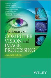 Dictionary of Computer Vision and Image Processing 2e - Fisher, Robert B.