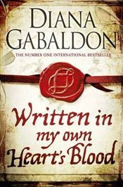 Written in My Own Hearts Blood - Gabaldon, Diana