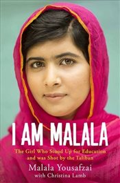 I Am Malala : The Girl Who Stood Up for Education and was Shot by the Taliban - Yousafzai, Malala