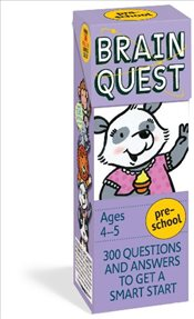 Brain Quest Preschool Revised 4e : 300 Questions and Answers to Get a Smart Start - Feder, Chris Welles