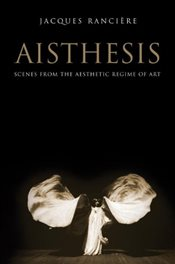 Aisthesis : Scenes from the Aesthetic Regime of Art - Ranciere, Jacques