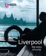 Liverpool The Story of a City - Dugdale, Janet
