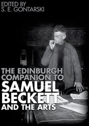 Edinburgh Companion to Samuel Beckett and the Arts - Gontarski, S.E.