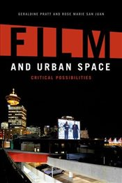Film and Urban Space : Critical Possibilities - Pratt, Geraldine