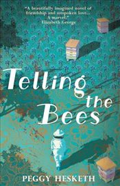 Telling the Bees - Hesketh, Peggy