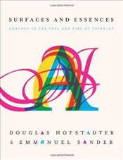 Surfaces and Essences - Hofstadter, Douglas R.