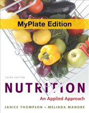 Nutrition : An Applied Approach, MyPlate Edition - Thompson, Janice